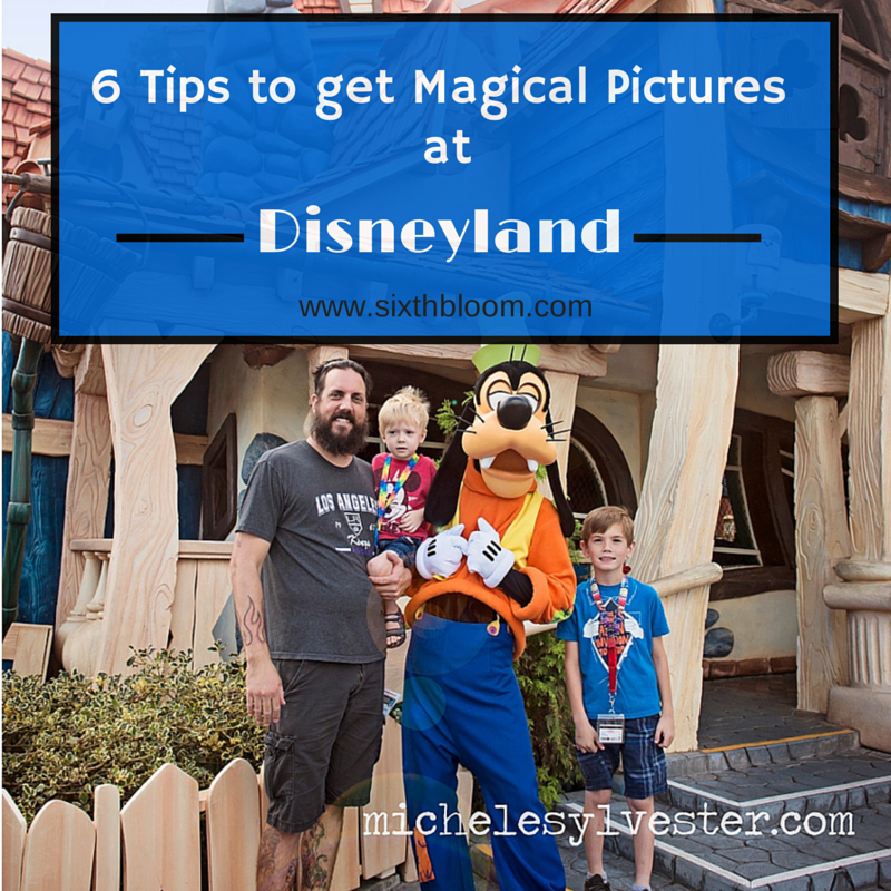6 Tips to get Magical Pictures at Disneyland