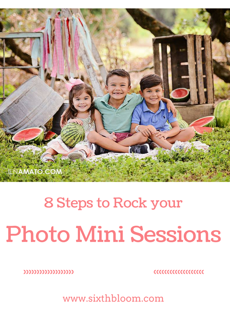 Steps to Rock your Photo Mini Sessions