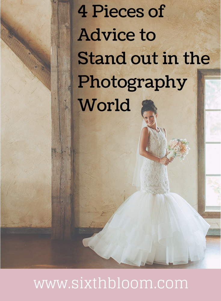 4 Pieces of Advice to Stand out in the Photography World