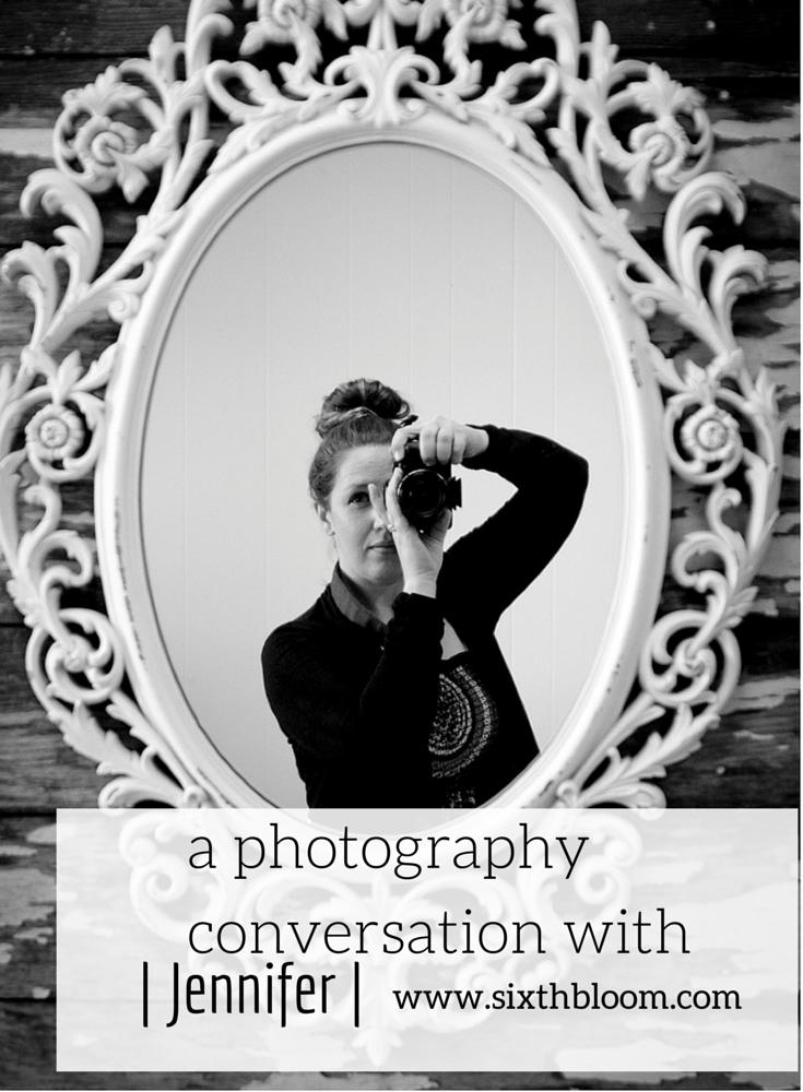 a photography conversation with jennifer