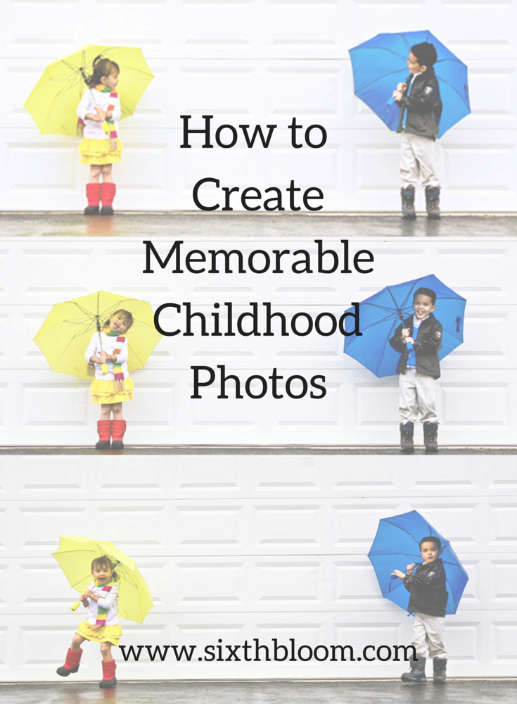 How to CreateMemorableChildhoodPhotos
