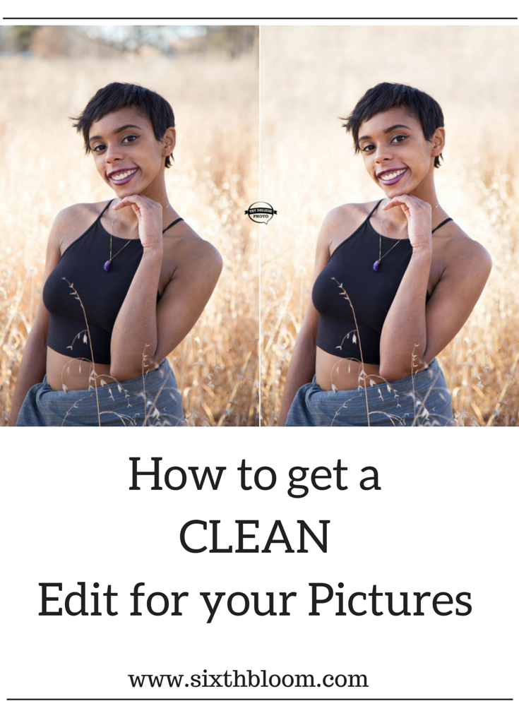 How to get a Clean Edit for your Picture