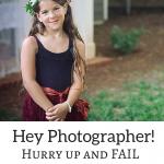 Hey Photographer! Hurry Up And Fail