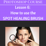 Tutorial for Spot Healing Brush in Photoshop