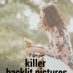 5 Tips for Killer Backlit Pictures