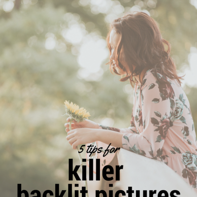 5 Tips for Killer Backlit Pictures