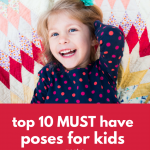 Top 10 Must Have Poses for Kids Pictures