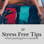 10 Stress Free Tips to Help Pack for Vacation