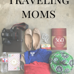 13 Must Haves for Traveling Moms
