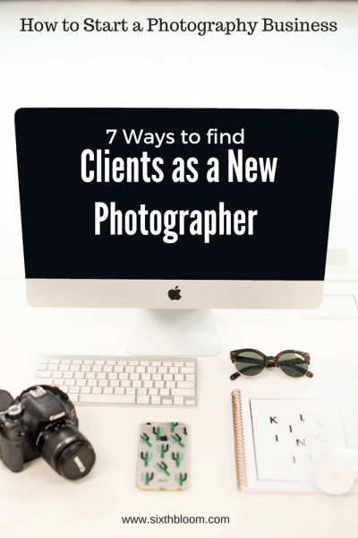 7 Ways to Find Clients as a new Photographer