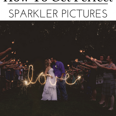 7 Tips for the Perfect Sparkler Pictures