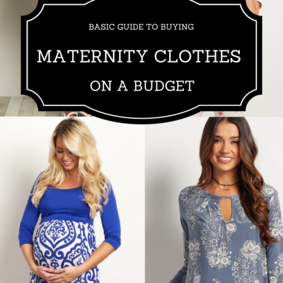 Basic Guide to Buying Maternity Clothes on a Budget