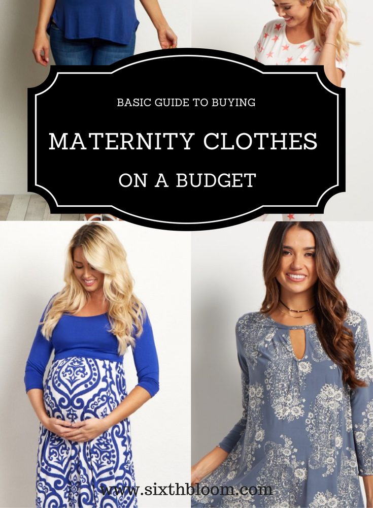 Basic Guide to Buying Maternity Clothes on a Budget - Sixth Bloom ...