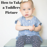 How to Take a Toddlers Picture