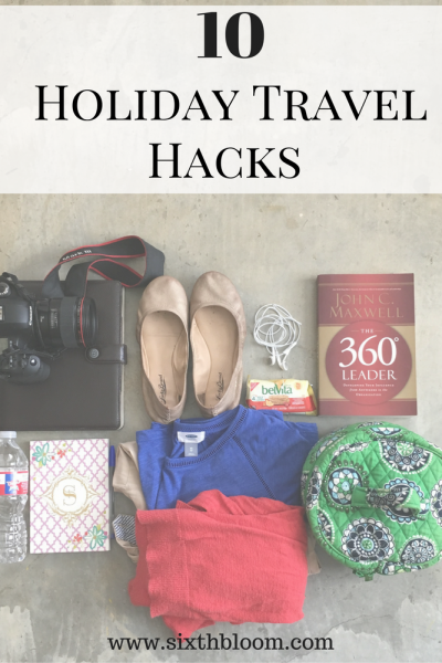 10 Hacks for Holiday Travel