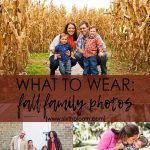8 Tips : what to wear for Fall Family Pictures