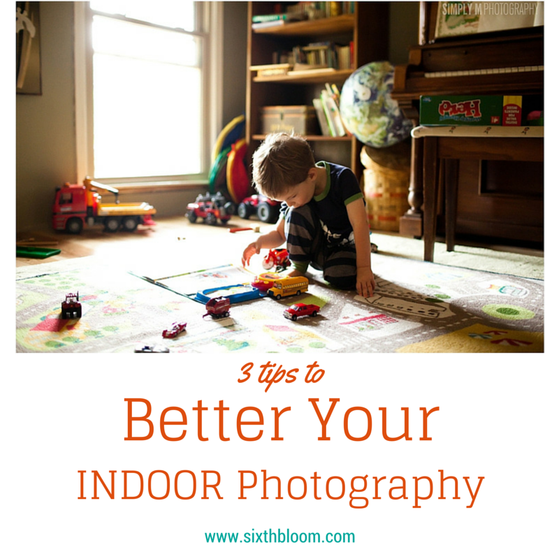 3 Tips for Better Indoor Photography