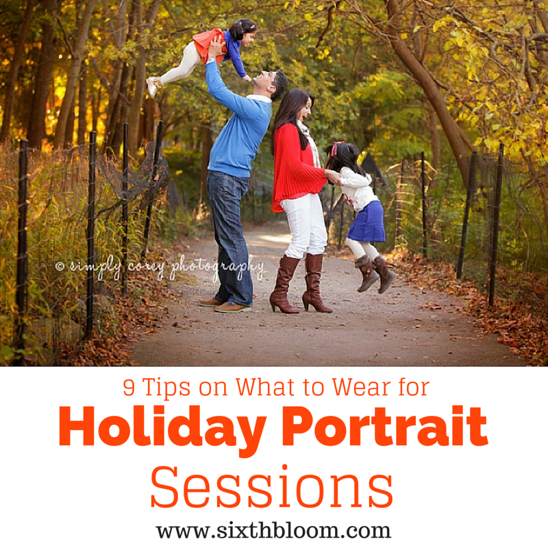 9 Tips on What to Wear for Holiday Portrait Sessions