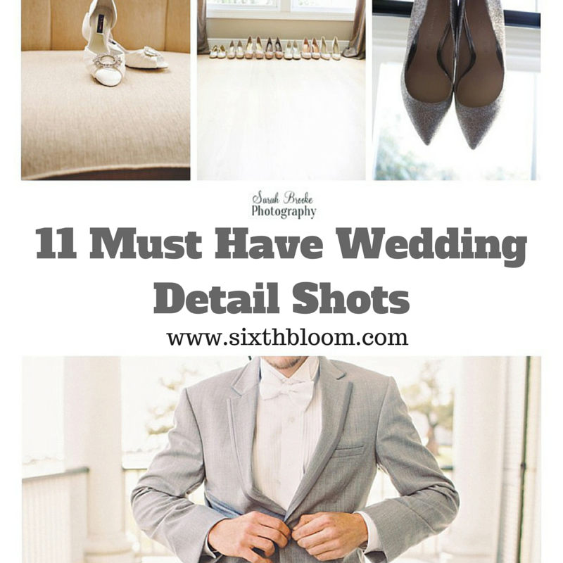 11 Must Have Wedding Detail Shots