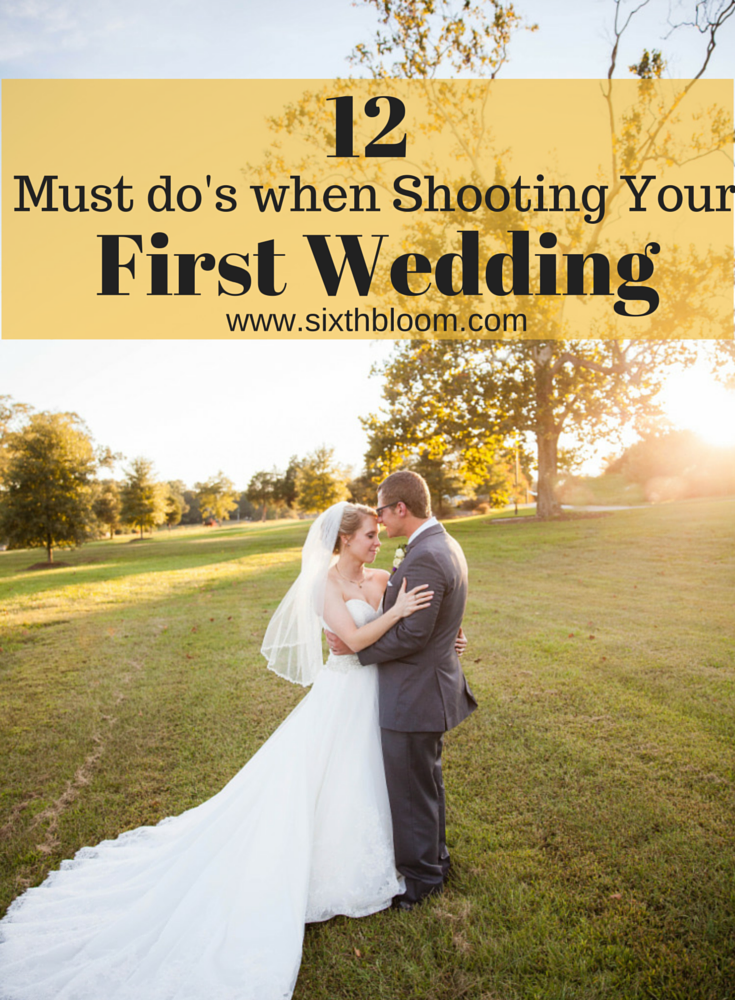 12 Must Do's When Shooting Your First Wedding