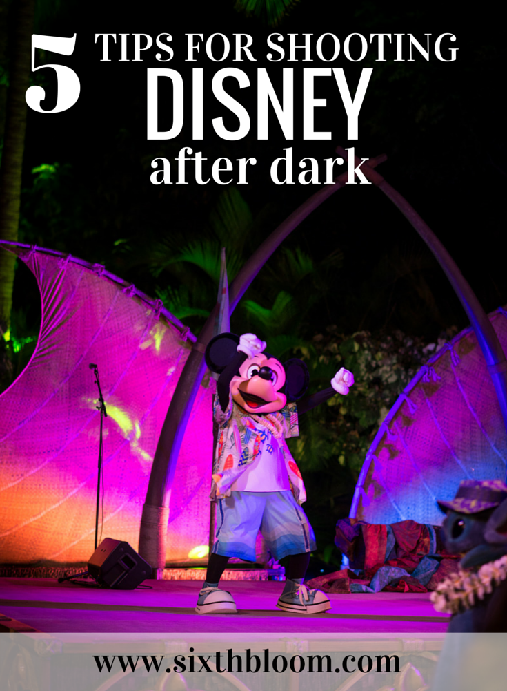 5 Tips on Shooting Disney After Dark