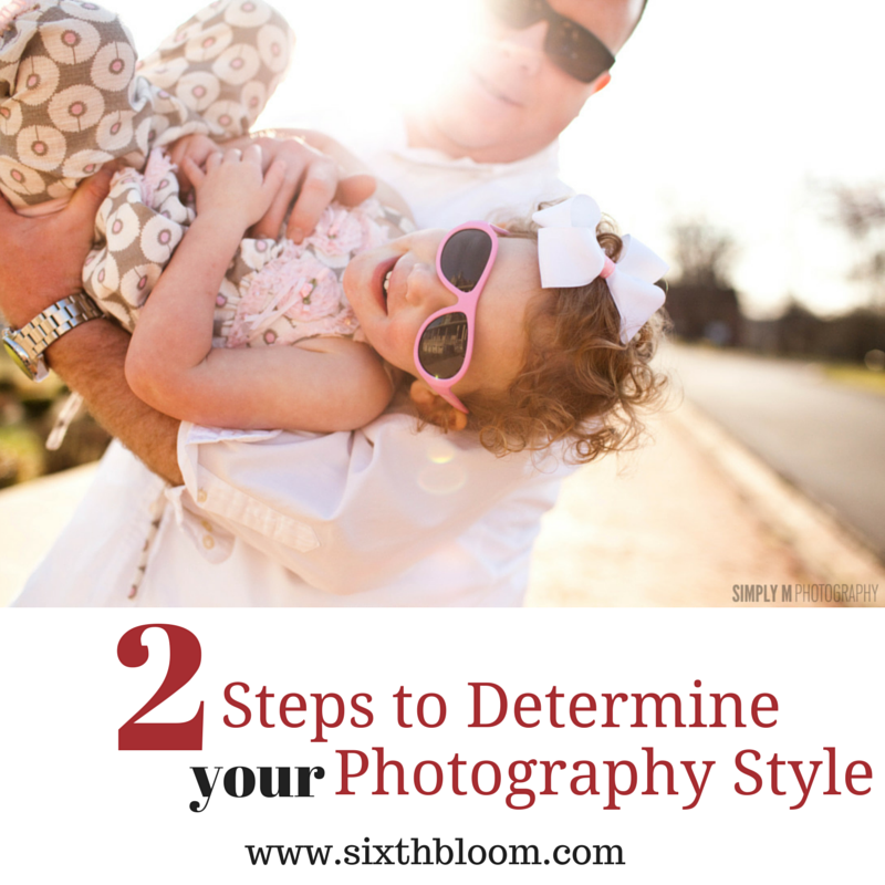 2 Steps to Determine Your Photography Style