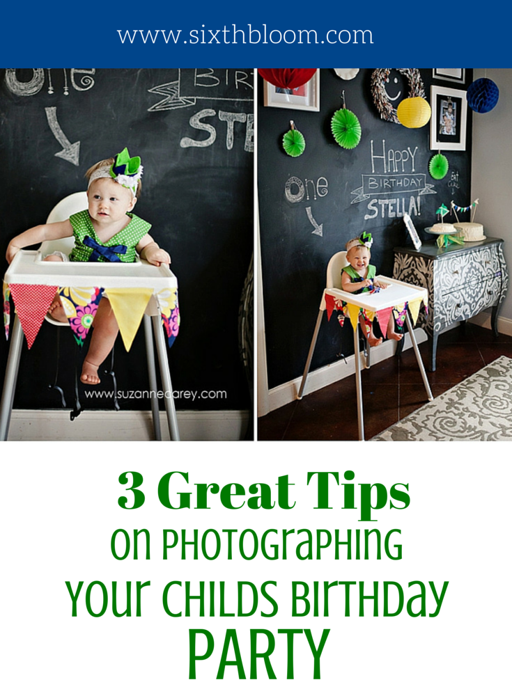 3 Great Tips to Photographing your Childs Birthday Party