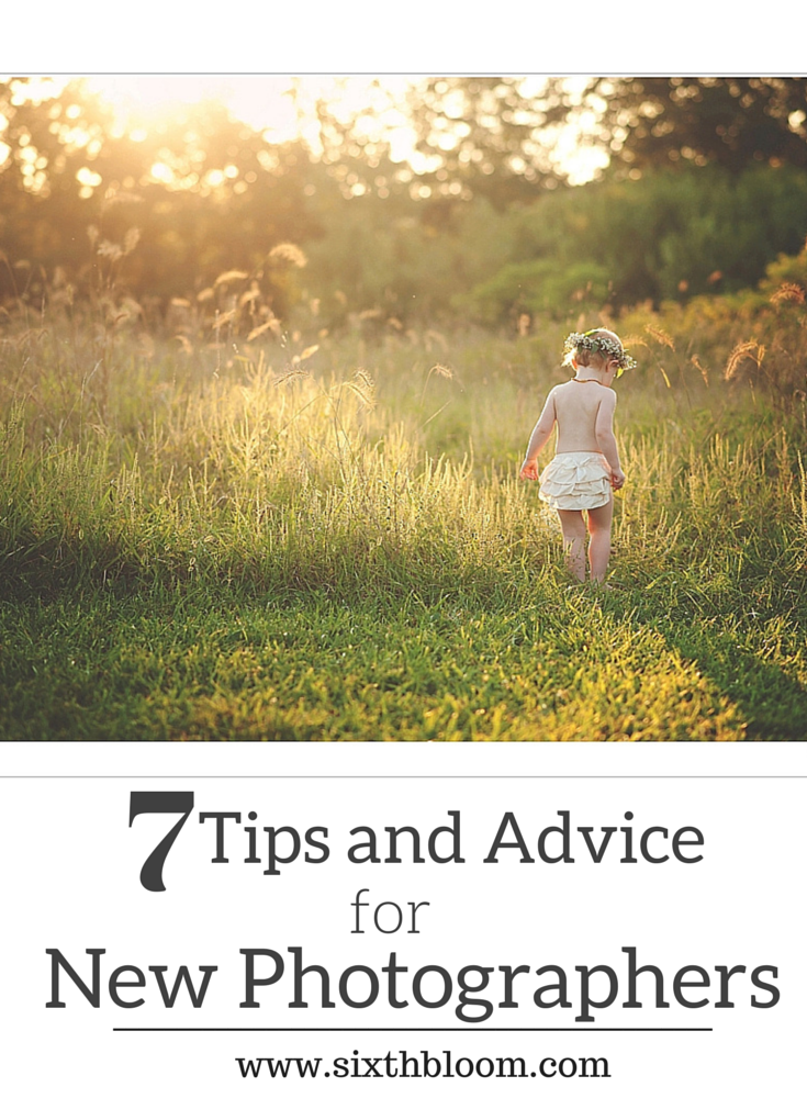 7 Tips and Advice for New Photographers