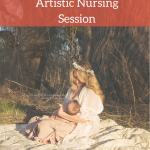 3 Tips to Create an Artistic Nursing Session