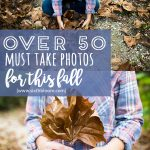 Over 50 Fall Photo Ideas You Must Take This Year