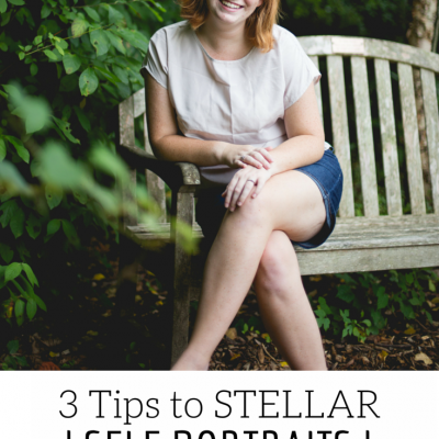 3 Tips to Stellar Self Portraits