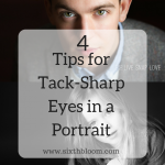4 Tips for Sharp Eyes in Portraits