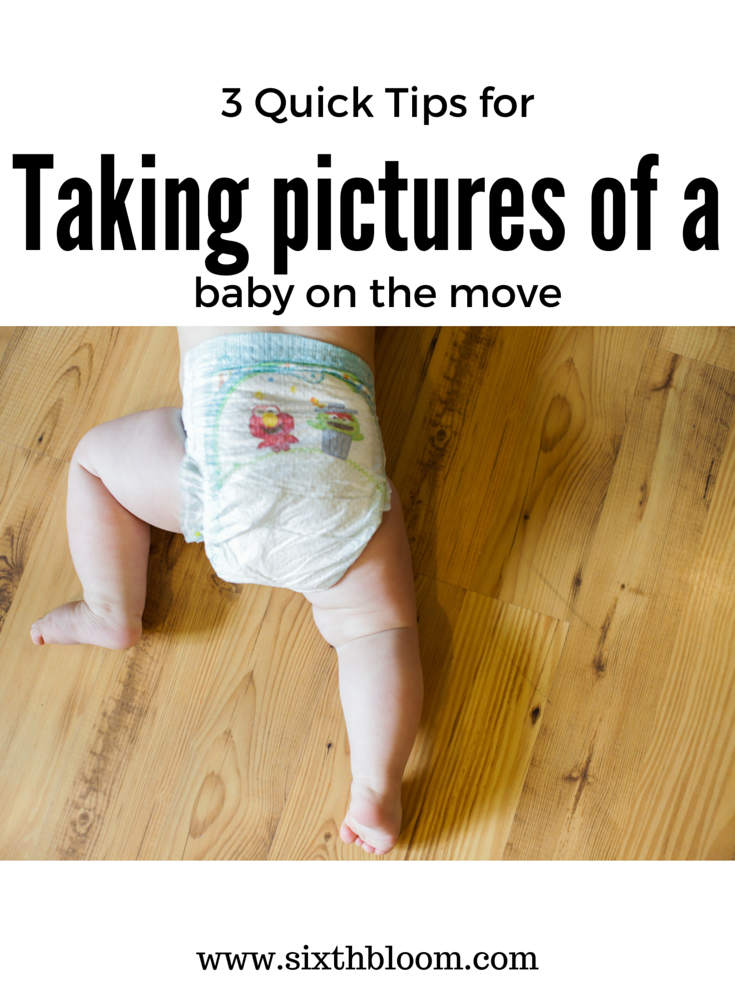 How to take pictures of a moving baby