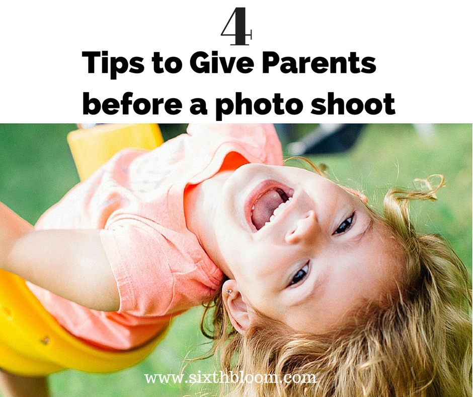tips to give parents before a shoot