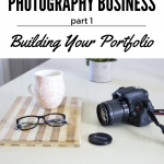 How to Build Your Portfolio When Starting a Photography Business