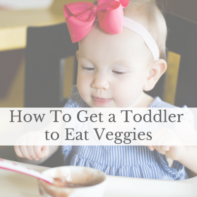 How to Get Your Toddler to Eat Veggies