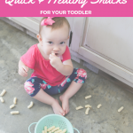 7 Quick & Easy Healthy Snacks for Your Toddler