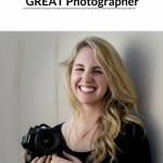 How to Become a Great Photographer