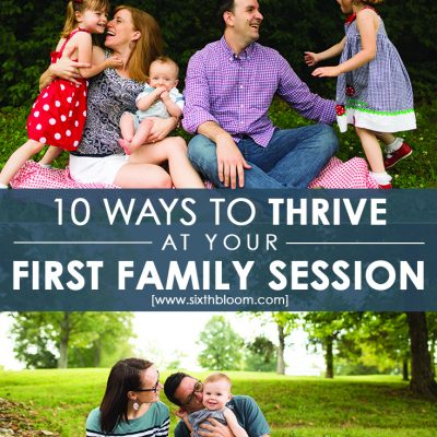 10 Ways to Thrive at Your First Family Session