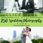 250 + Wedding Photography Tips