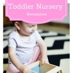 Toddler Nursery Necessities