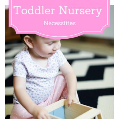 Toddler Nursery Necessities