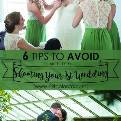 6 Tips to Avoid When Shooting Your First Wedding