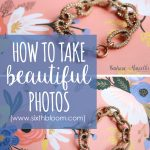 How to Take Beautiful Photographs with a Few Simple Tips