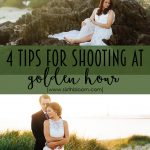 4 Tips for Shooting at Golden Hour