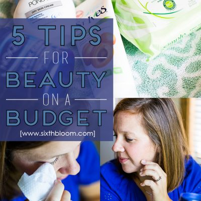 5 Tips for Beauty on a Budget
