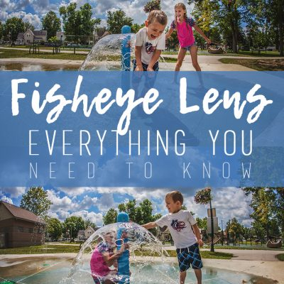 Fisheye Lens – Everything You Need to Know