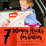 7 Money Saving Hacks for Baby's First Year