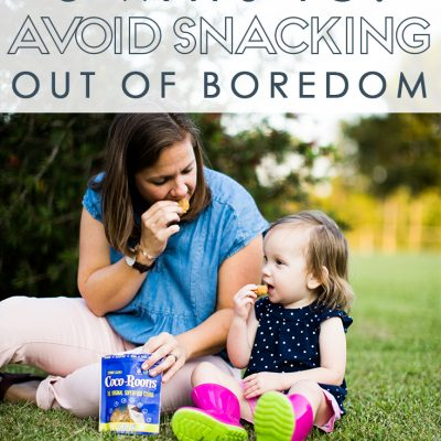 8 Mom Tested Ways to Stop Eating out of Boredom