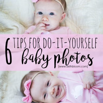 6 Tips for DIY Baby Pictures